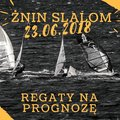 ŻNIN SLALOM 2018 - zawiadomienie o regatach